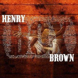 Henry Box Brown – A Musical Journey