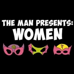 The Man Presents: Women