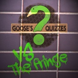 Goose's Quizzes vs The Fringe