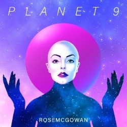 Rose McGowan: Planet 9